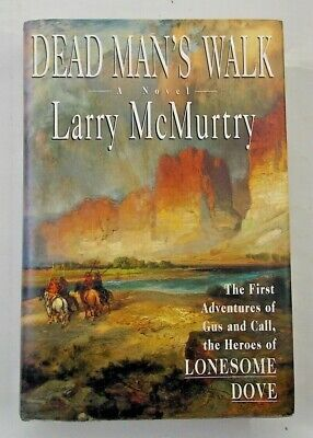 Dead Man's Walk (Lonesome Dove) by Larry McMurtry 1995 first edition. (K)