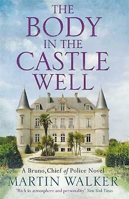 Body in the Castle Well: The Dordogne Mysteries 12 by Martin Walker Paperback Bo