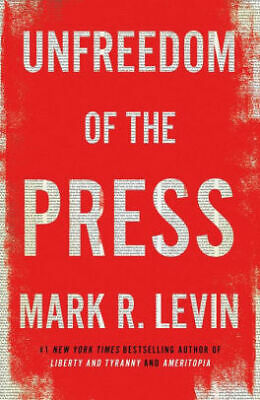 Unfreedom of the Press, Hardcover
