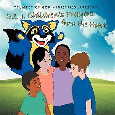 E.L.I. Children's Prayers from the Heart by Trumpet of God Ministries -Paperback