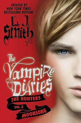 The Vampire Diaries: The Hunters: Moonsong by Smith, L. J.