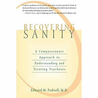 Recovering Sanity: A Compassionate Approach to Understa - Paperback NEW Podvoll,