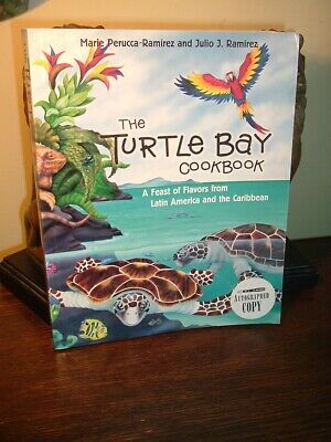 The Turtle Bay Cookbook: A Feast of Flavors from Latin America and the Caribbean