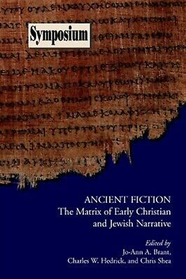 Ancient Fiction: The Matrix Early Christian and Jewish Narrati by Brant, Jo-Ann