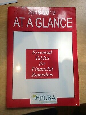 2018-2019 At a Glance Essential Tables for Financial Remedies by FLBA