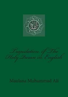 Translation of the Holy Quran in English by Ali, Maulana Muhammad -Paperback