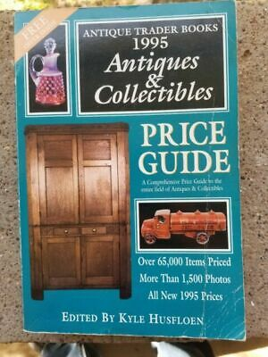 The Antique Trader, Antiques and Collectibles Price Guide, 1995 : A...