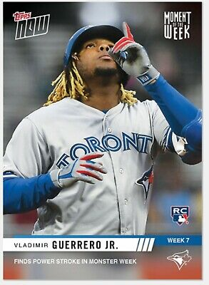 Vladimir Guerrero Jr. RC 2019 Topps NOW Moment of the Week Card #MOW7 MONSTER🔥