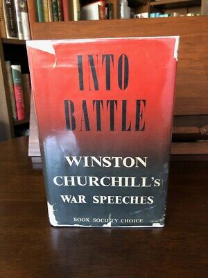 Into Battle, Winston S. Churchill, Cassell, 1941, First Edition First Impression