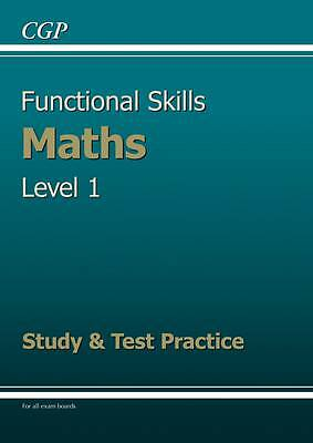 Functional Skills Maths Level 1 - Study and Test Practice by CGP Books (Paperba…