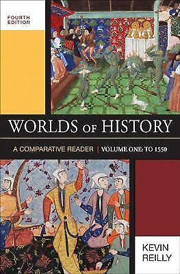 Worlds of History to 1550 Vol. 1 : A Comparative Reader by Kevin Reilly
