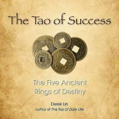 The Tao of Success: The Five Ancient Rings of Destiny by Lin, Derek