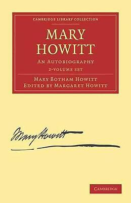Mary Howitt 2 Volume Set: An Autobiography by Mary Botham Howitt (English) Hardc