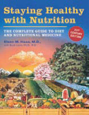 Staying Healthy with Nutrition: The Complete Guide to Diet and Nutritional Medic