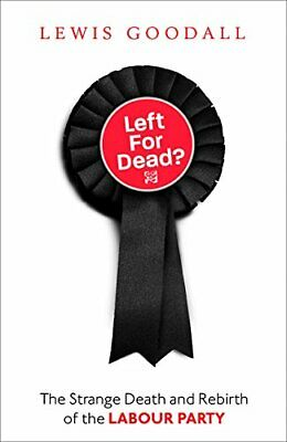 Left for Dead? by Lewis Goodall New Hardback Book