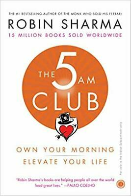 Robin Sharma The 5 AM Club: Own Your Morning, Elevate Your Life Book
