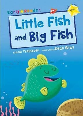 Little Fish and Big Fish (Early Reader) by Lou Treleaven New Paperback Book