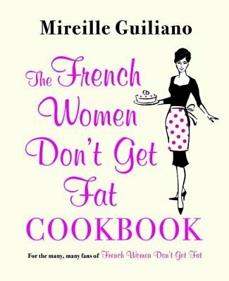 French Women Don't Get Fat Cookbook by Mireille Guiliano New Paperback Book