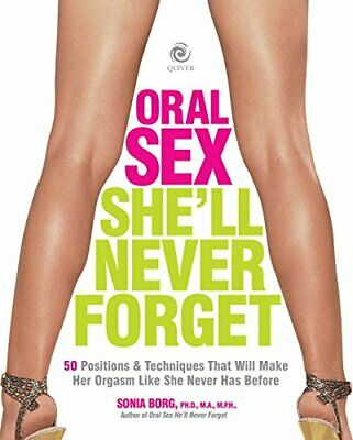 Oral Sex She'Ll Never Forget by Sonia Borg New Paperback Book