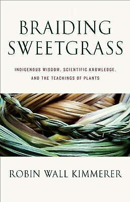 Braiding Sweetgrass : Indigenous Wisdom, Scientific Knowledge and...  (NoDust)