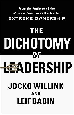 The Dichotomy of Leadership Hardcover by Jocko Willink Business Motivation