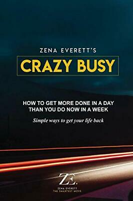Crazy Busy: How to get more done in a day than you do now in  New Paperback Book