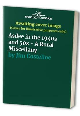 Asdee in the 1940s and 50s - A Rural Miscellany by Jim Costelloe Book The Cheap