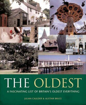 The Oldest: In Celebration of Britains Living His... by Bruce, Alistair Hardback