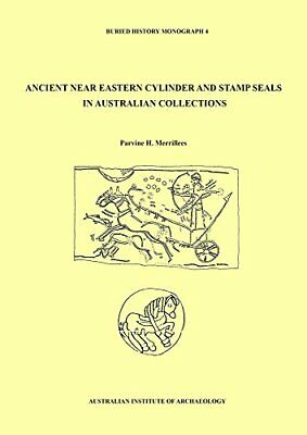 Ancient Near Eastern Cylinder and Stamp Seals in Australian Collections (Buri…