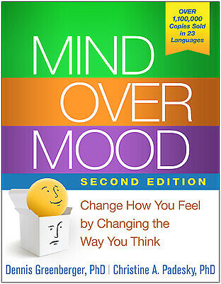 Mind over Mood, Second Edition : Change How You Feel by Changing the...  (ExLib)