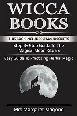 Wicca Books: This Book Includes 2 Manuscripts - Step by Step Guid by Marjorie, M