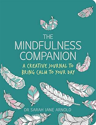 The Mindfulness Companion: A Creative Journal to Bring Calm t New Paperback Book