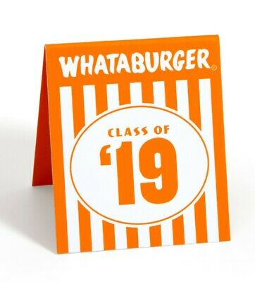 NEW~ WhataburgerCLASS OF '19 TABLE TENT~