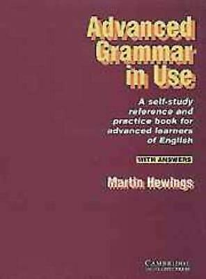Advanced Grammar in Use : A Self-Study Reference and Practice Book for...