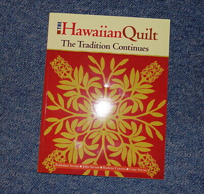 The Hawaiian Quilts , The Tradition Continues