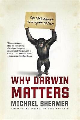 Why Darwin Matters: The Case Against Intelligent Design by Shermer, Michael