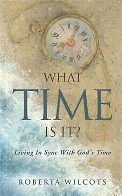 What Time Is It? by Wilcots, Roberta -Paperback