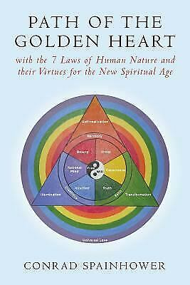 Path of the Golden Heart : With the 7 Laws of Human Nature and Their Virtues...