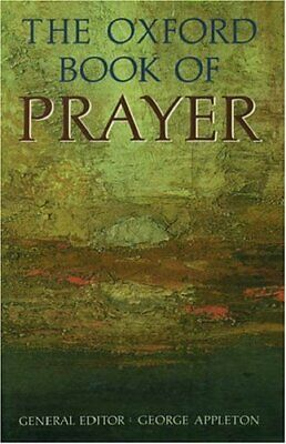The Oxford Book of Prayer (Oxford paperbacks) Paperback Book The Cheap Fast Free