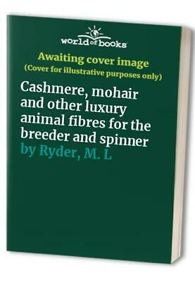 Cashmere, mohair and other luxury animal fibres for the breede... by Ryder, M. L