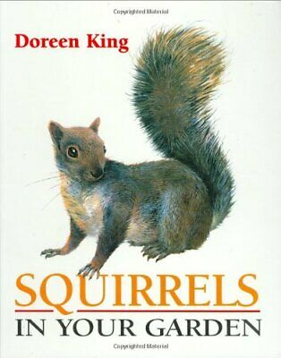 Squirrels in Your Garden by Doreen King Hardback Book The Cheap Fast Free Post
