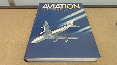 Aviation: The Complete Book of Aircraft and Flight by Gunston, Bill Book The