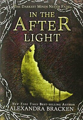 In the Afterlight (a Darkest Minds Novel, Book 3) by Bracken, Alexandra Book The