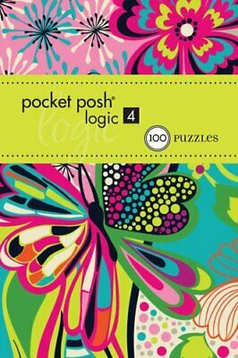 Pocket Posh Logic 4: 100 Puzzles by The Puzzle Society Book The Cheap Fast Free