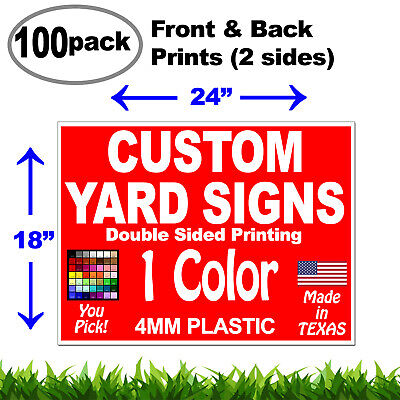 100 Pack 18x24 Double Sided (Front & Back) Custom Corrugated Plastic Lawn Signs