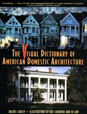 The Visual Dictionary of American Domestic Architecture by Sabinski, Ray Book