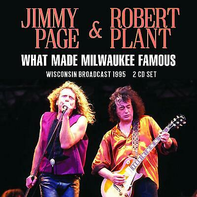 JIMMY PAGE & ROBERT PLANT 'WHAT MADE MILWAUKEE FAMOUS' 2 CD Set (5th July '19)