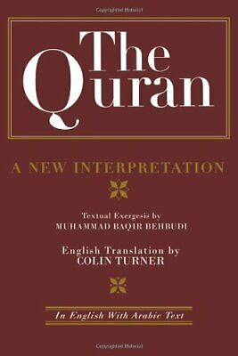 The Quran: A New Interpretation: In English with... by Turner, Dr Colin Hardback