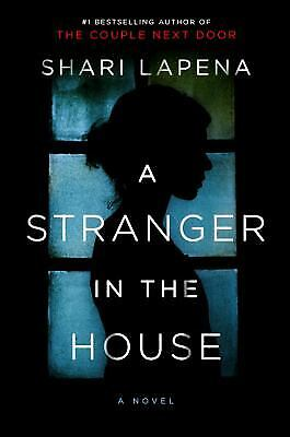 A Stranger in the House  (ExLib) by Lapena, Shari