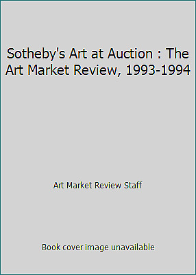 Sotheby's Art at Auction : The Art Market Review, 1993-1994  (ExLib)